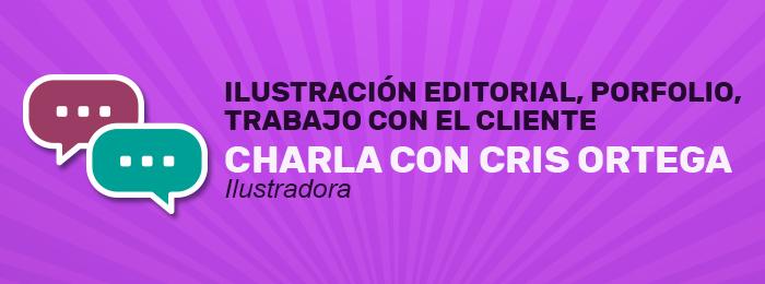 Ilustración editorial. Porfolio, contratos y trabajo con el cliente. Charla a cargo de Cris Ortega
