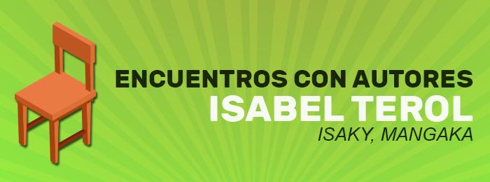 Encuentro con Isabel Terol, «Isaky»