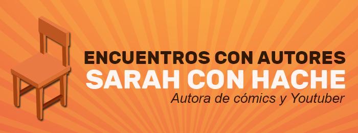 Encuentro con Sarah con Hache. Autora de cómics y youtuber